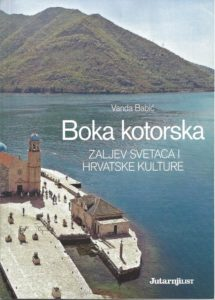 "Vanda Babić - ""Boka kotorska – zaljev svetaca i hrvatske kulture"""